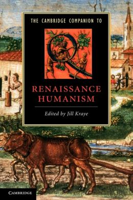 The Cambridge Companion to Renaissance Humanism