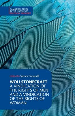 Wollstonecraft: A Vindication of the Rights of Man and a Vindication of the Rights of Woman and Hints