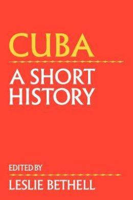 Cuba: A Short History