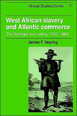 West African Slavery and Atlantic Commerce: The Senegal River Valley, 1700-1860