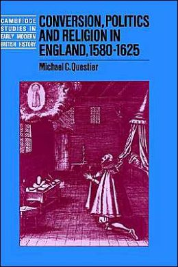 Conversion, Politics and Religion in England, 1580-1625