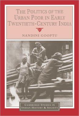The Politics of the Urban Poor in Early Twentieth-Century India