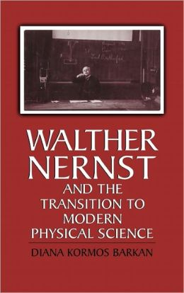 Walther Nernst and the Transition to Modern Physical Science