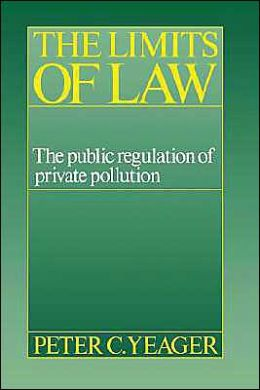 The Limits of Law: The Public Regulation of Private Pollution
