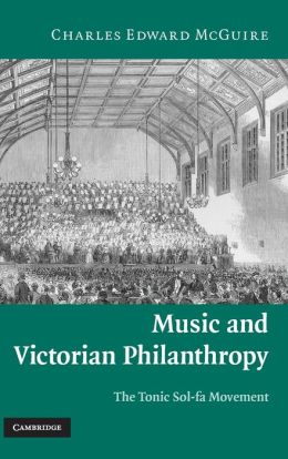 Music and Victorian Philanthropy: The Tonic Sol-Fa Movement