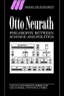 Otto Neurath: Philosophy between Science and Politics