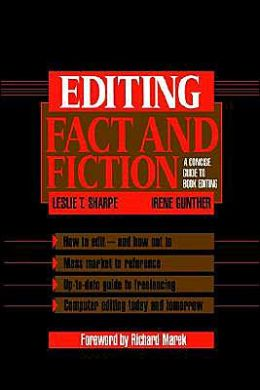 Editing Fact and Fiction: A Concise Guide to Book Editing