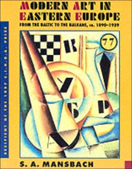 Modern Art in Eastern Europe: From the Baltic to the Balkans, ca. 1890-1939