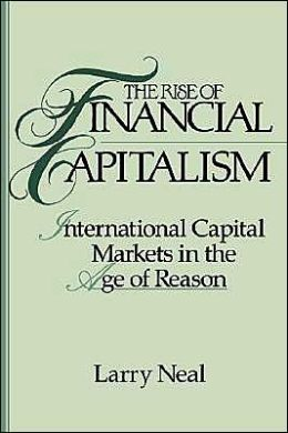 The Rise of Financial Capitalism: International Capital Markets in the Age of Reason