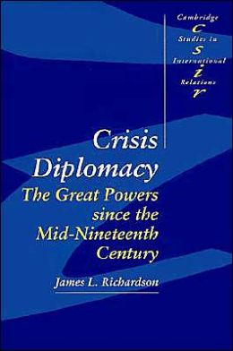 Crisis Diplomacy: The Great Powers since the Mid-Nineteenth Century
