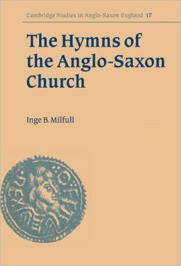 The Hymns of the Anglo-Saxon Church: A Study and Edition of the 'Durham Hymnal'