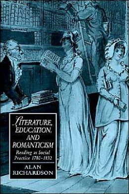 Literature, Education, and Romanticism: Reading as Social Practice, 1780-1832