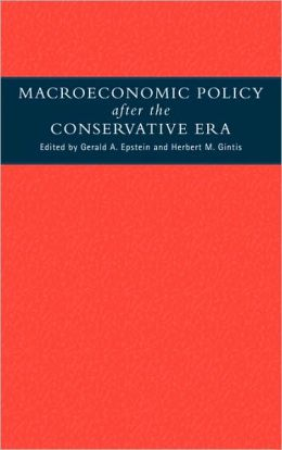 Macroeconomic Policy after the Conservative Era: Studies in Investment, Saving and Finance