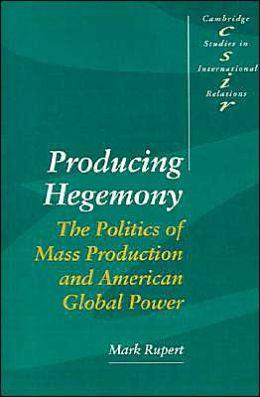 Producing Hegemony