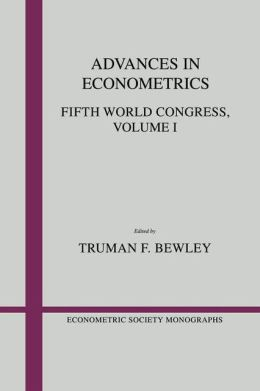 Advances in Econometrics: Volume 1: Fifth World Congress