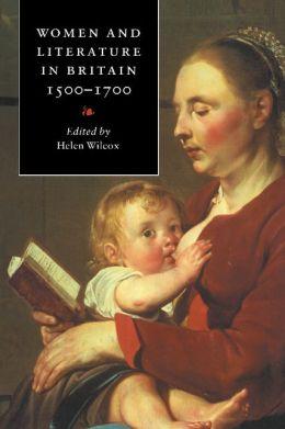 Women and Literature in Britain, 1500-1700