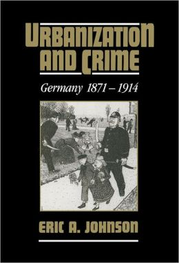 Urbanization and Crime: Germany, 1871-1914