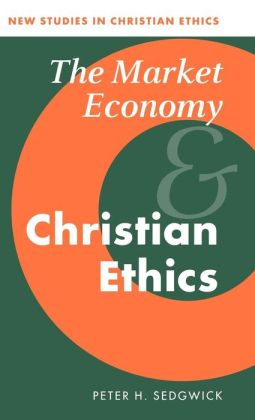 The Market Economy and Christian Ethics