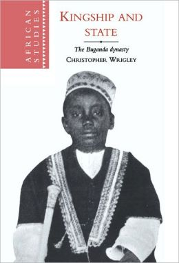 Kingship and State: The Buganda Dynasty
