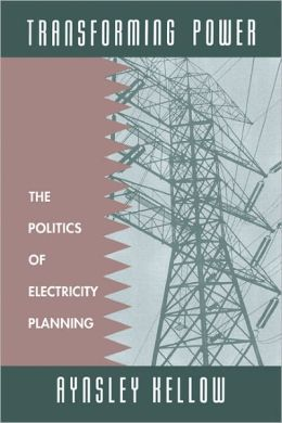 Transforming Power: The Politics of Electricity Planning