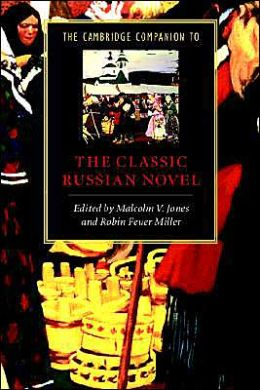 The Cambridge Companion to the Classic Russian Novel