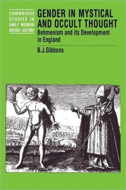 Gender in Mystical and Occult Thought: Behmenism and its Development in England