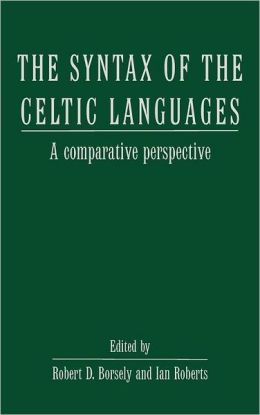 The Syntax of the Celtic Languages: A Comparative Perspective