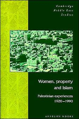 Women, Property and Islam: Palestinian Experiences, 1920-1990