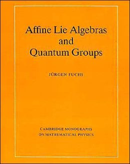 Affine Lie Algebras and Quantum Groups: An Introduction, with Applications in Conformal Field Theory