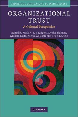 Organizational Trust: A Cultural Perspective
