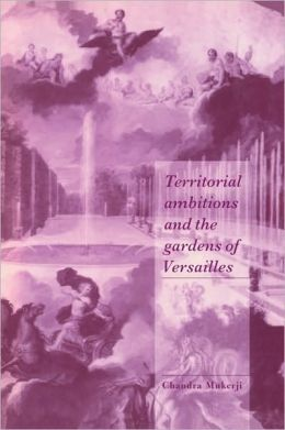 Territorial Ambitions and the Gardens of Versailles