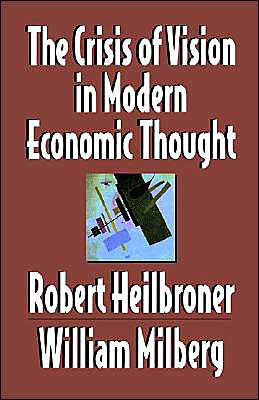 The Crisis of Vision in Modern Economic Thought
