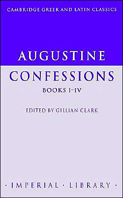Augustine: Confessions Books I-IV