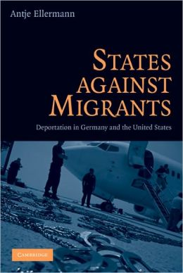 States Against Migrants: Deportation in Germany and the United States