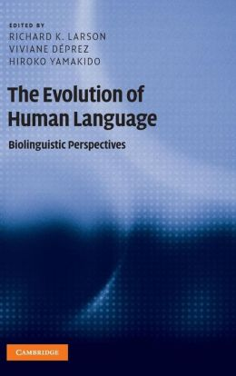 The Evolution of Human Language: Biolinguistic Perspectives