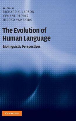 The Evolution of Human Language: Biolinguistic Perspectives