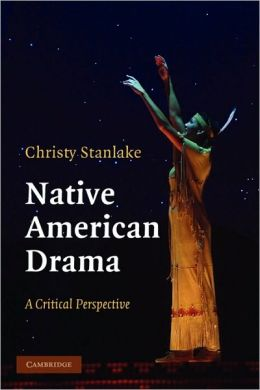 Native American Drama: A Critical Perspective