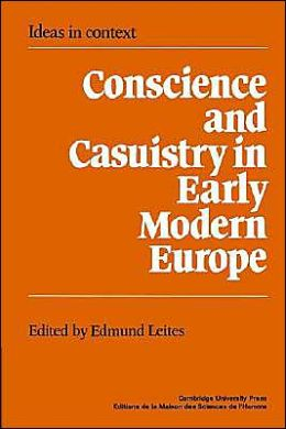 Conscience and Casuistry in Early Modern Europe
