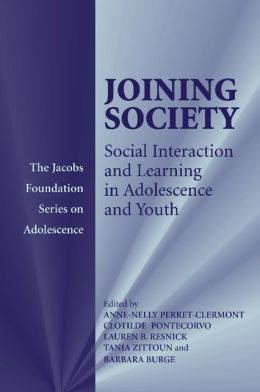 Joining Society: Social Interaction and Learning in Adolescence and Youth