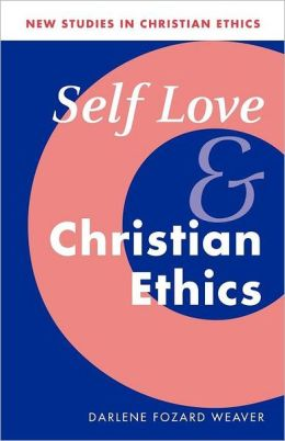 Self Love and Christian Ethics