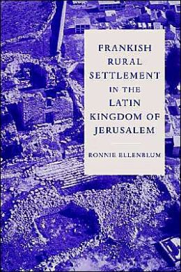 Frankish Rural Settlement in the Latin Kingdom of Jerusalem