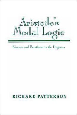 Aristotle's Modal Logic: Essence and Entailment in the Organon
