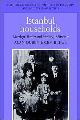 Istanbul Households: Marriage, Family and Fertility, 1880-1940