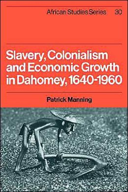 Slavery, Colonialism and Economic Growth in Dahomey, 1640-1960