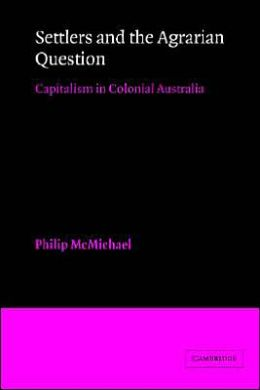 Settlers and the Agrarian Question: Capitalism in Colonial Australia