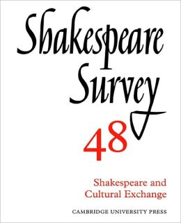 Shakespeare Survey 48: Shakespeare and Cultural Exchange