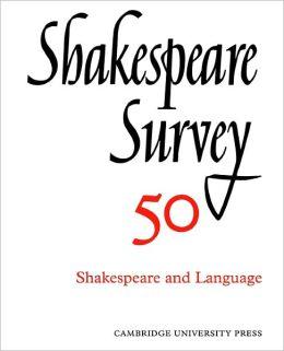Shakespeare Survey 50: Shakespeare and Language