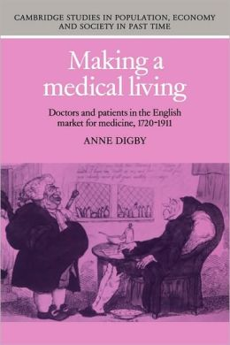 Making a Medical Living: Doctors and Patients in the English Market for Medicine, 1720-1911