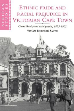 Ethnic Pride and Racial Prejudice in Victorian Cape Town