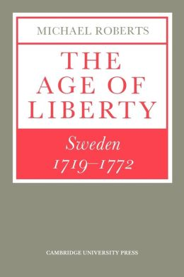 The Age of Liberty: Sweden, 1719-1772